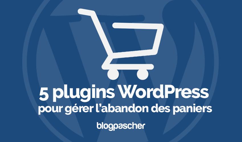 5 outils gerer abandon paniers wodpress blogpascher
