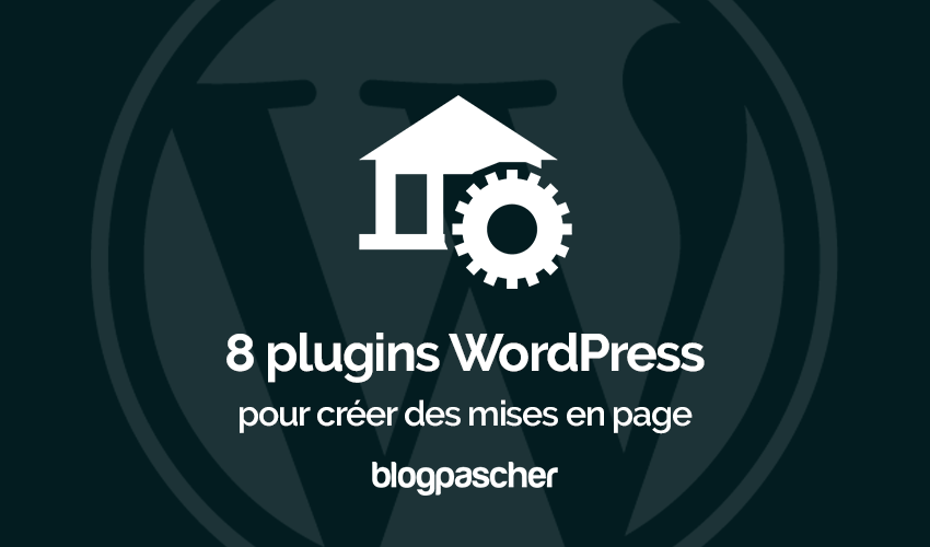 Plugins Wordpress Creer Mises En Page