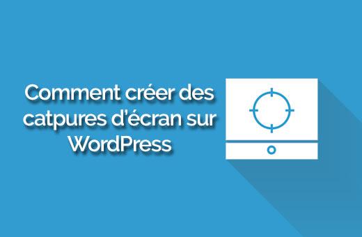 capture automatisee WordPress