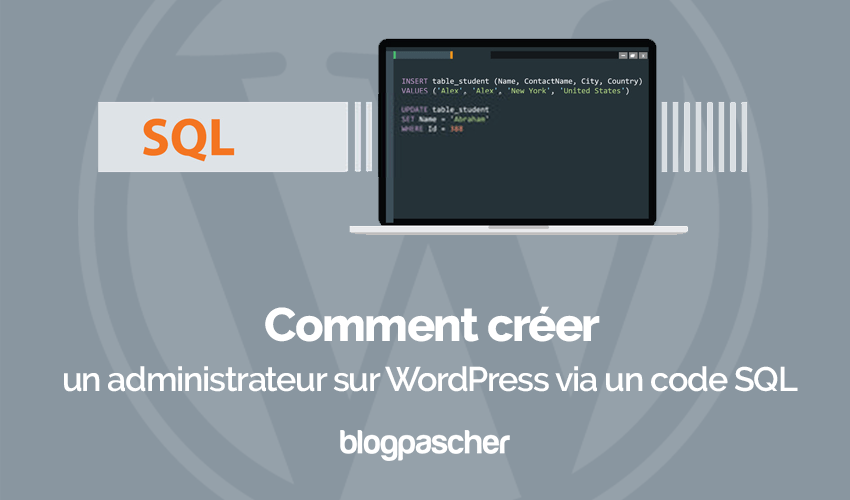 Comment Creer Administrateur Wordpress Via Code Sql