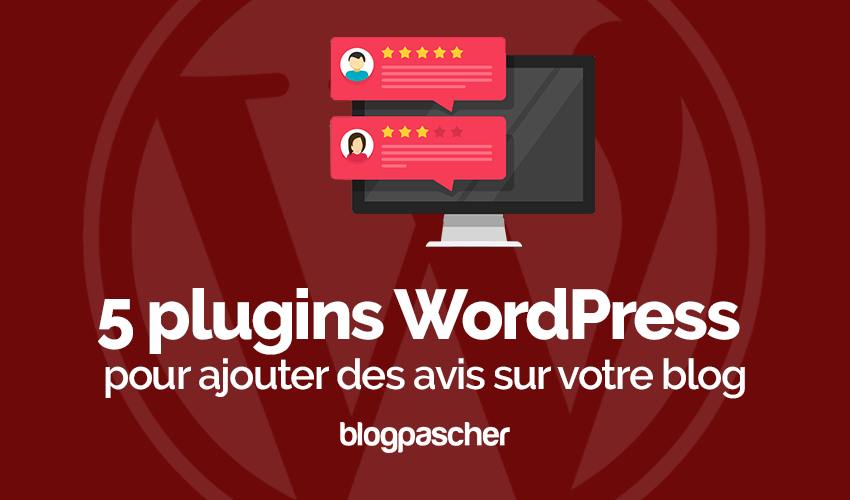 Plugin wordpress ajouter avis critique blog