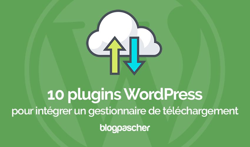 Plugins Wordpress Intégrer Gestionnaire Fichier Téléchargement