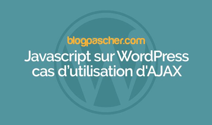Javascript WordPress: Si el uso de AJAX   BlogPasCher