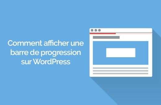 comment ajouter une barre de progression de lecture sur WordPress
