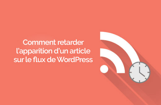 retarder l'apparition d'articles sur WordPress