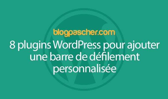 8 Plugins WordPress Pour Ajouter Une Barre De Défilement Personnalisée