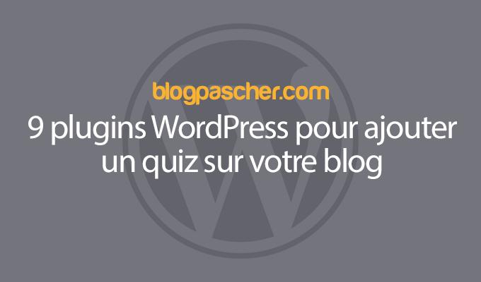 9 Plugins WordPress Pour Ajouter Un Quiz Sur Votre Blog