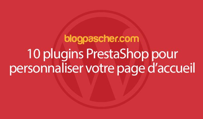 10 Plugins PrestaShop Pour Personnaliser Votre Page D'accueil