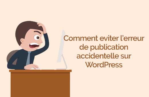 comment-eviter-la-publication-accidentelle-sur-wordpress