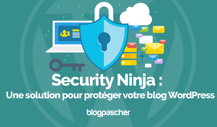 Security Ninja Solution Proteger Blog Wordpress Blogpascher