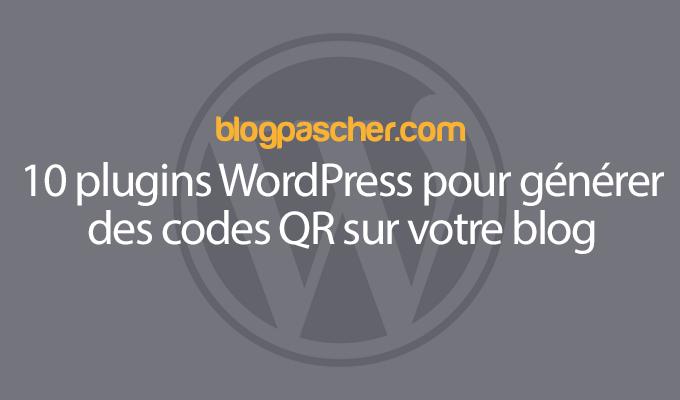 10 Plugins Wordpress Pour Générer Des Codes Qr Sur Votre Blog
