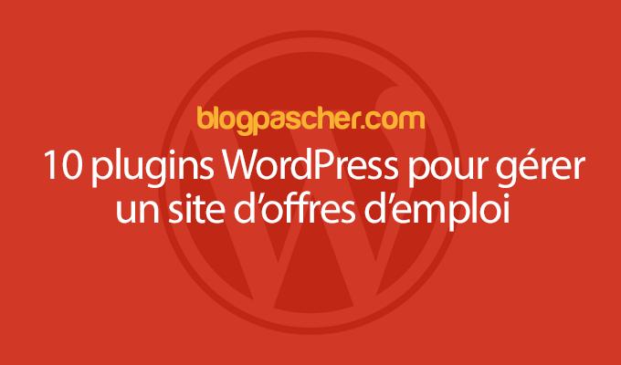 10 Plugins WordPress Pour Gérer Un Site D'offres D'emploi