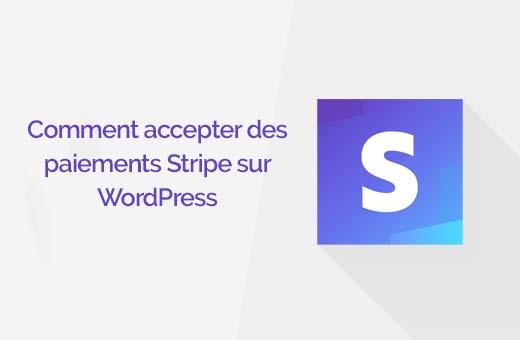Comment accepter les paiements stripe sur wordpress