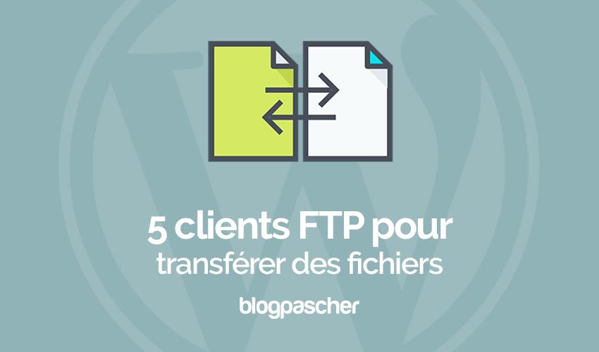 5 clients ftp pour transférer des fichiers