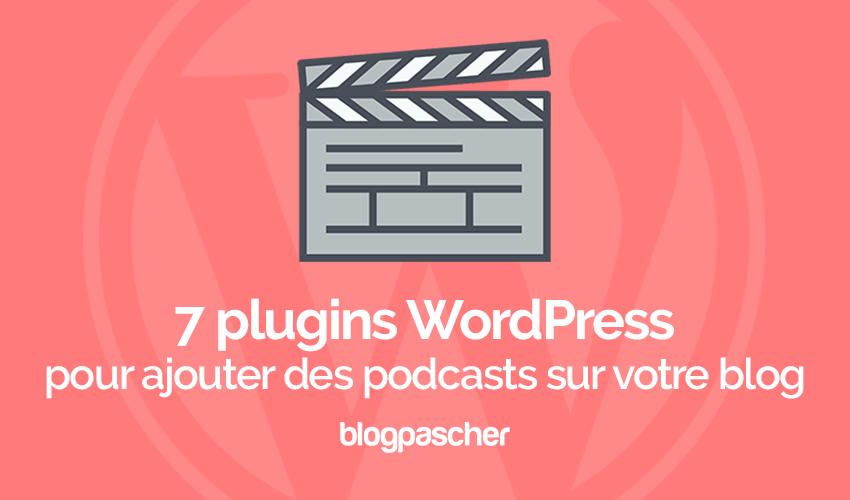 7 Plugins WordPress Pour Ajouter Des Podcasts Sur Votre Blog