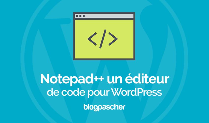 Notepadplus un éditeur de code pour wordpress