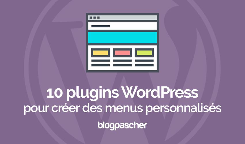 10 Plugins WordPress Pour Créer Des Menus Personnalisés