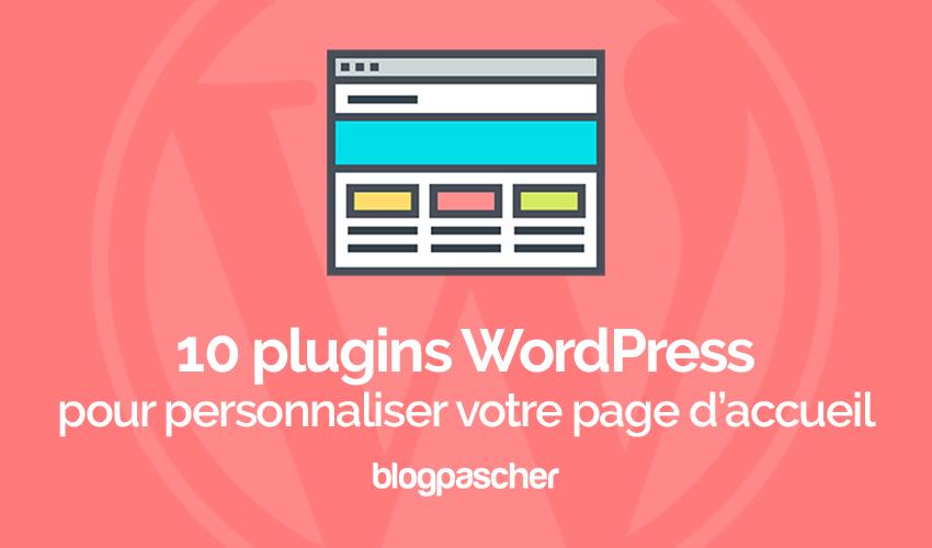10 Plugins WordPress Pour Personnaliser Votre Page D'accueil