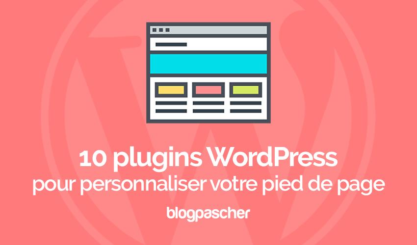 10 Plugins WordPress Pour Personnaliser Votre Pied De Page