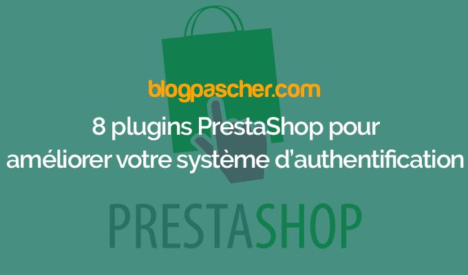 8 Plugins PrestaShop Pour Améliorer Votre Système D'authentification