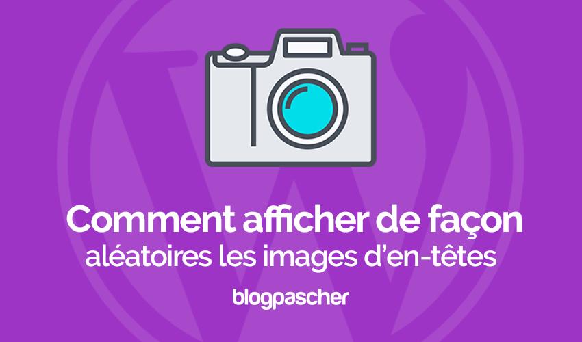 Comment Afficher Les Images De Façons Aleatoires Sur Wordpress