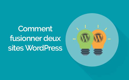 Comment fusionner deux blog wordpress