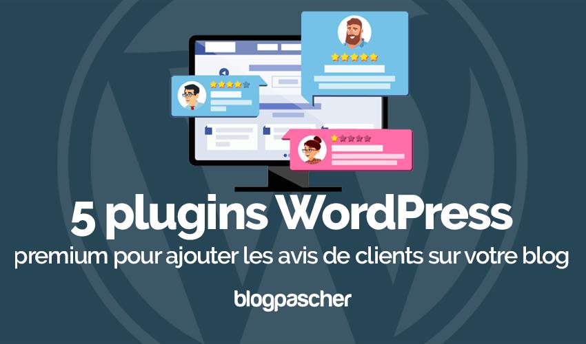 Plugin Wordpress Ajouter Avis Clients Votre Blog