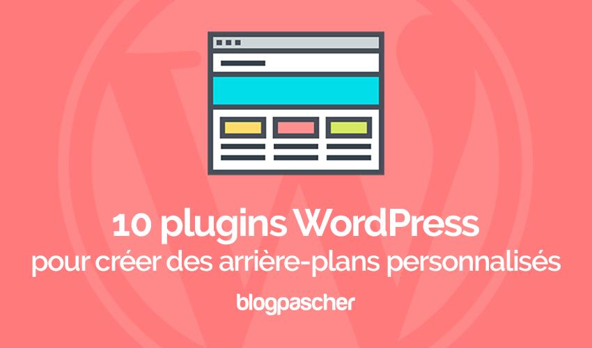 10 Plugins WordPress Pour Créer Des Arrière-plans Personnalisés