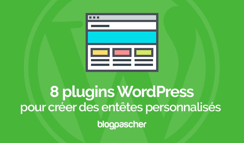 8 Plugins WordPress Pour Créer Des Entêtes Personnalisés