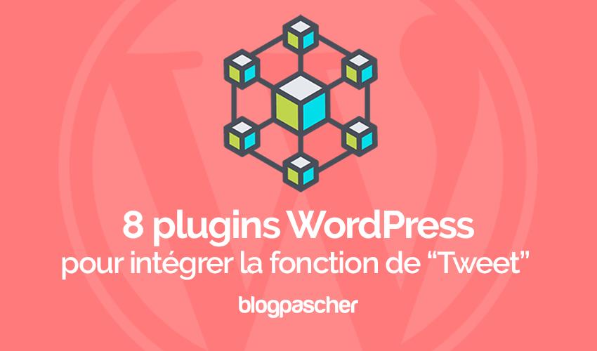 """8 Plugins WordPress Pour Intégrer La Fonction De """"Tweet"""""""