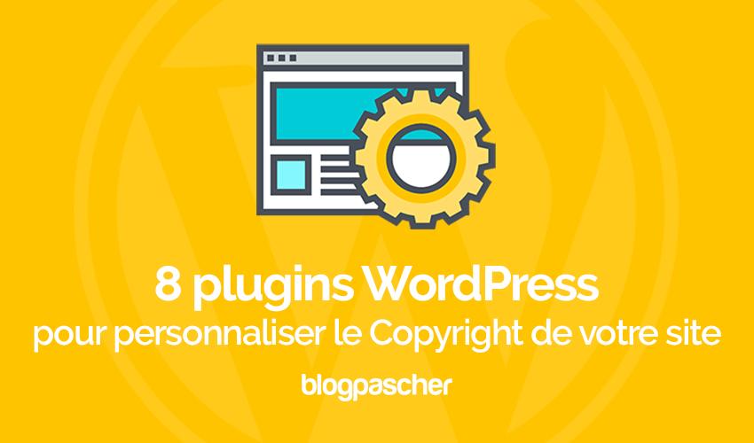 8 Plugins Wordpress Pour Personnaliser Le Copyright De Votre Site