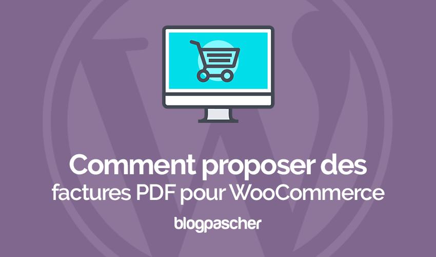 Comment Proposer Des Factures Pdf Pour Woocommerce