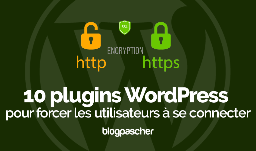 Plugin Wordpress Pour Forcer Utilisateurs Connecter