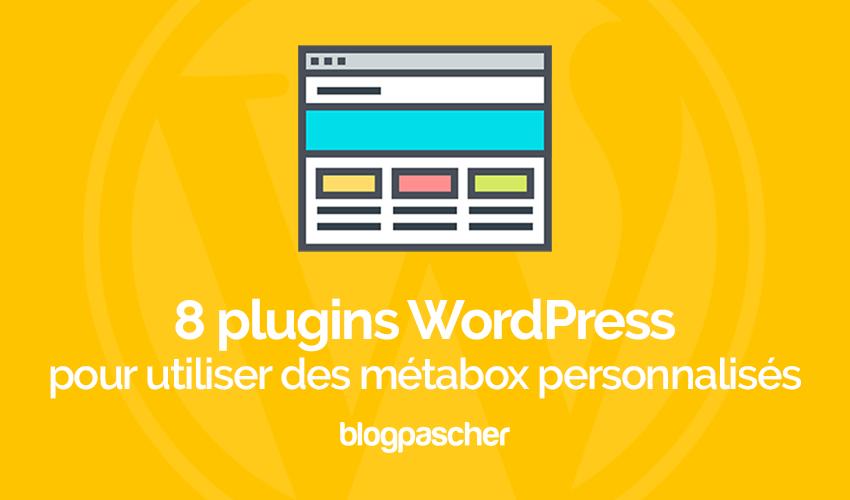 8 Plugins WordPress Pour Utiliser Des Metabox Personnalisés