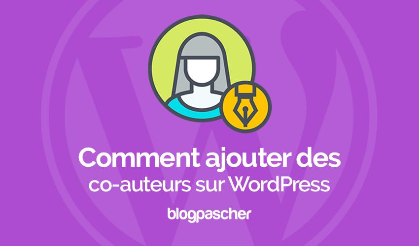 Comment Ajouter Des Coauteurs Sur Wordpress