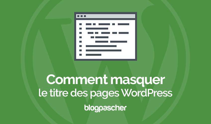 Comment Masquer Le Titre Des Pages Sur Wordpress