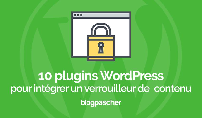 10 Plugins Wordpress Pour Intégrer Un Verrouilleur De Contenu