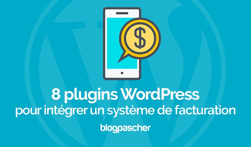 8 Plugins Wordpress Pour Intégrer Un Système De Facturation
