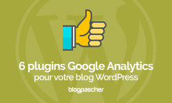 6 Plugins WordPress Pour Intégrer Google Analytics Sur WordPress