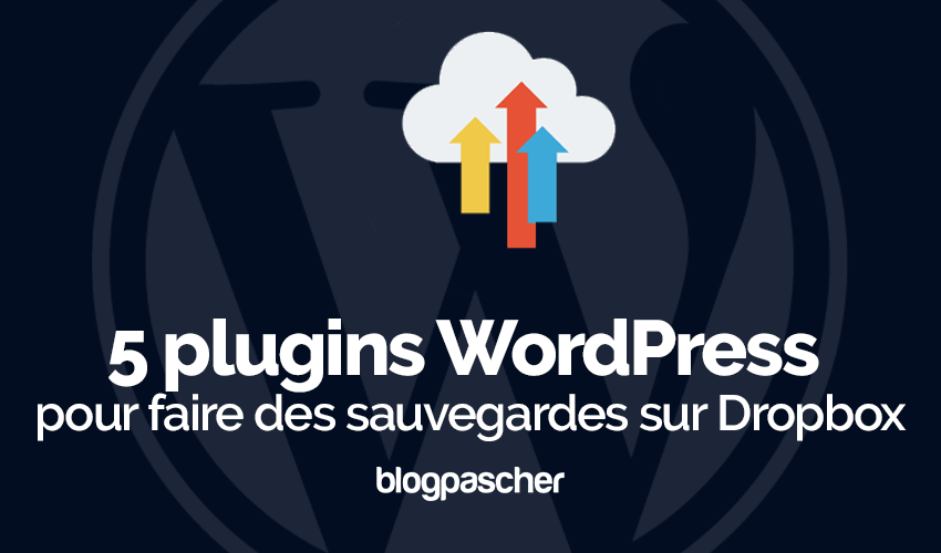 Plugins Wordpress Dropbox Sauvegarde Cloud