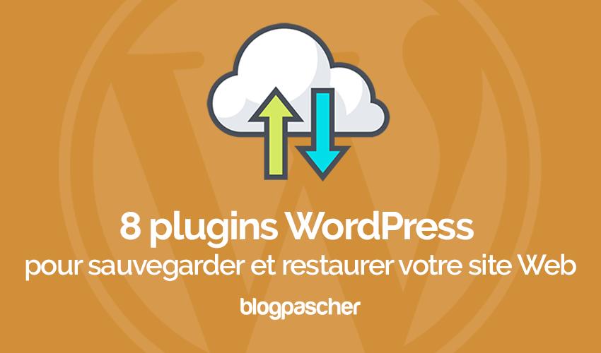 8 Plugins WordPress Pour Sauvegarder Et Restaurer Votre Site