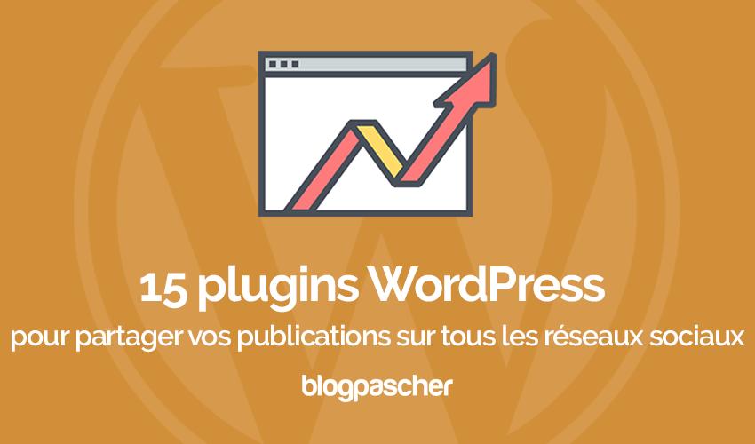 15 Plugins WordPress Pour Partager Vos Publications Sur Tous Les Réseaux Sociaux