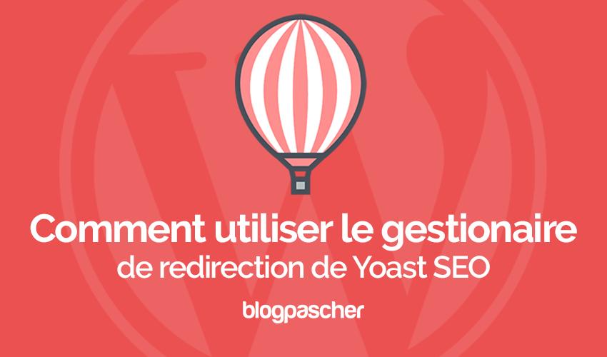 Comment utiliser les gestionnaires de redirection de yoast seo