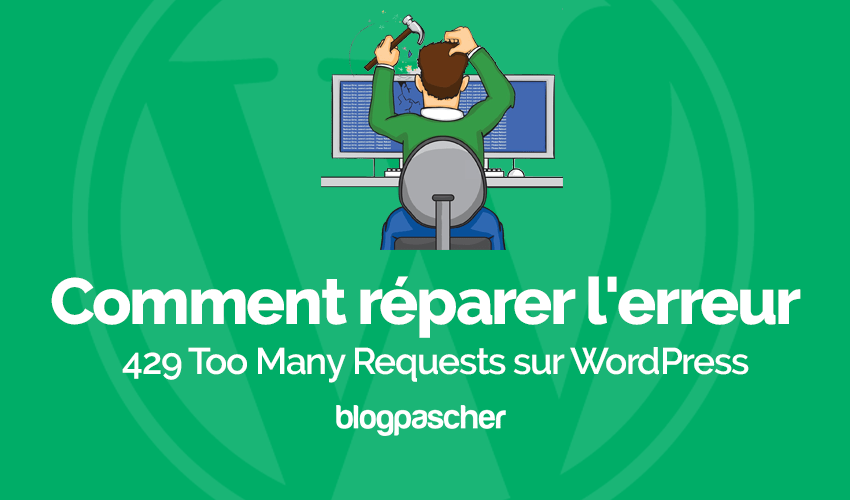 Comment Reparer Erreur Wordpress 429 Too Many Requests
