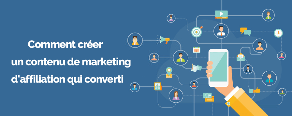 Comment creer contenu marketing affiliation 1