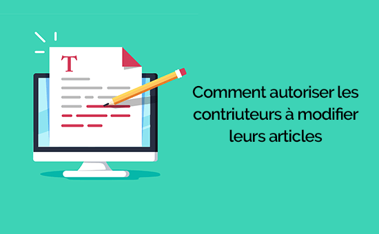 comment autoriser les contributeurs à modifier leurs articles.png