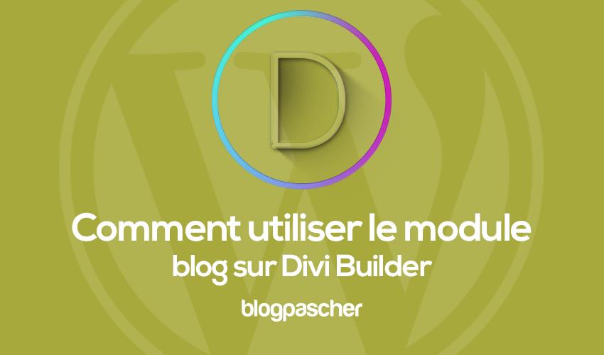 Comment utiliser le module blog sur divi
