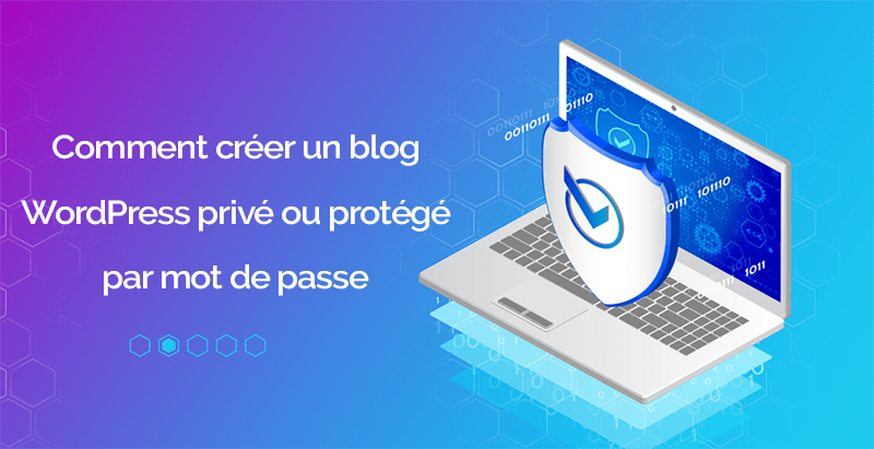 Comment creer blog prive protege mot de passe