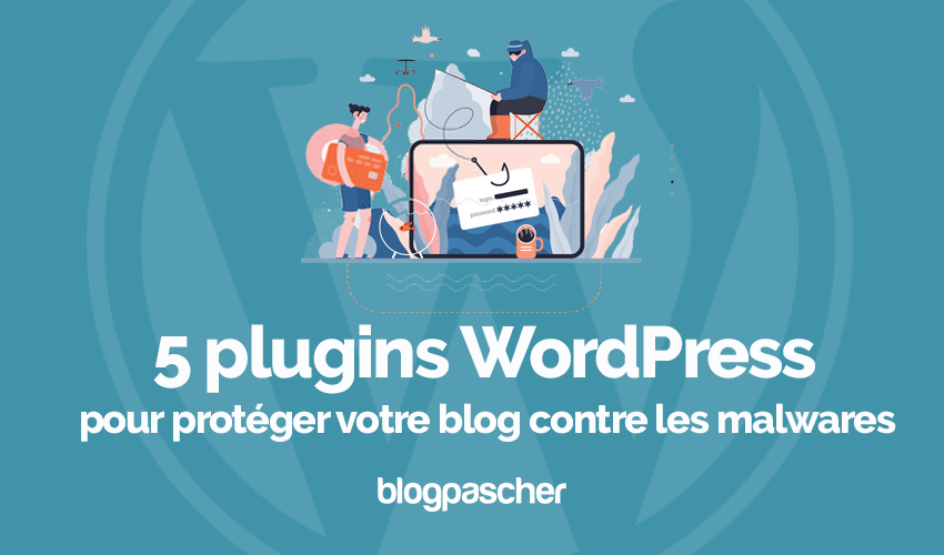 Plugins Wordpress Proteger Site Web Malwares Attaques Virus
