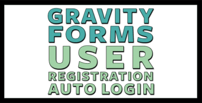 Gravity forms user registration and auto login plugin wordpress